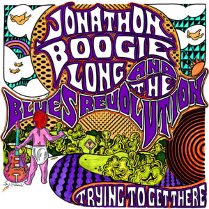 Jonathon Boogie Long - Trying To Get There