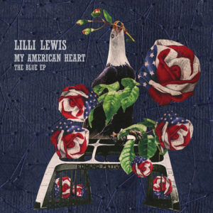 Lilli Lewis - My American Heart: The Blue EP